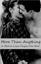 More Than Anything - A Liam Payne Smut Shot by kieruh