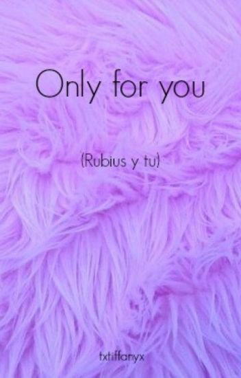 Only for you (Rubius y tu)