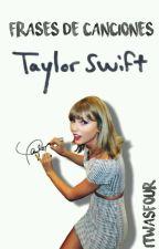 -Frases de canciones de Taylor Swift- by itwasfour