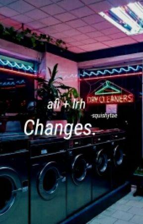 changes { lashton au } by -squishytae