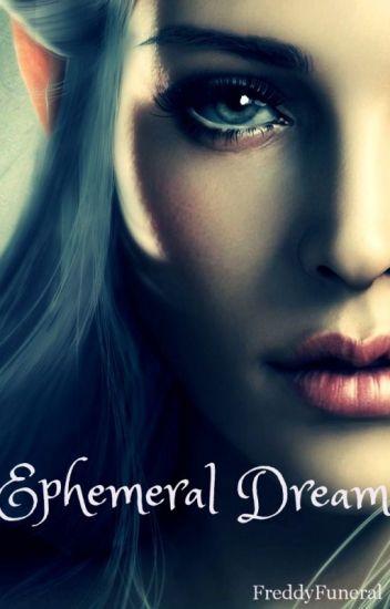 Ephemeral Dream