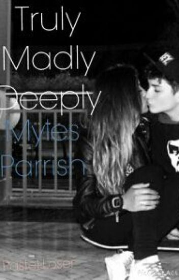 Truly Madly Deeply (Myles Parrish)