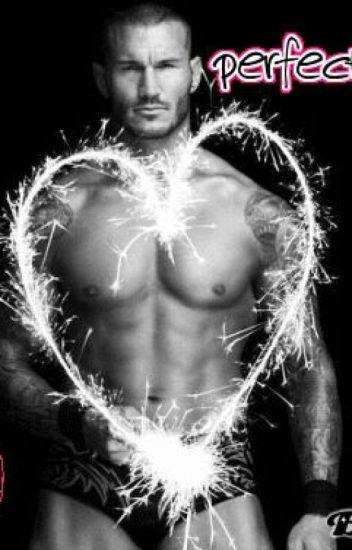 Perfection! (A WWE Randy Orton FanFiction)