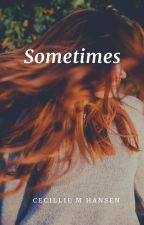Sometimes by CecillieMHansen