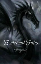 Entwined Fates (Editing) by 11firegirl11