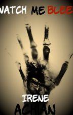 Watch Me Bleed by I-Woke-Up-Black