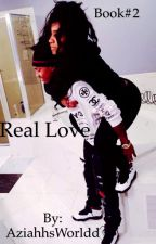 Real Love by AziahhsWorldd