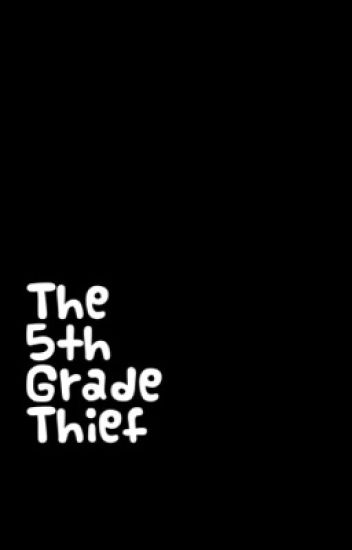 5th Grade Thief.