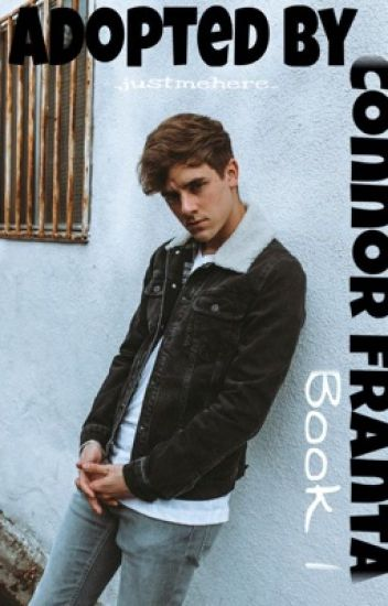 Adopted by Connor Franta (Book 1)