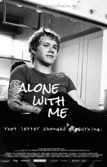 Alone with me. || l.s - n.h