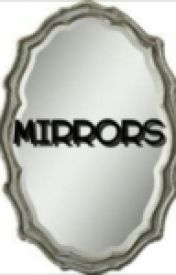 MIRRORS by UndiscoveredElegance