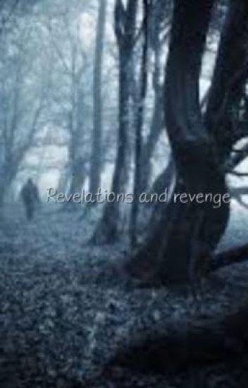 Revelations and revenge