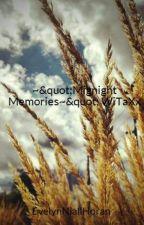 """~""""Mignight Memories~"""" WiTaXx by EvelynNiallHoran"""