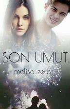 SON UMUT. by melisa_zeus