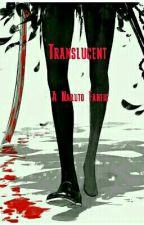 Translucent (Naruto) by _Hikari-chan_