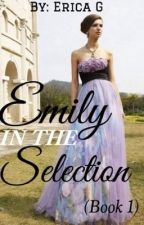 Emily In The Selection (book 1) by enicole227