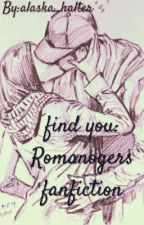 Find you:Romanogers fanfiction by alaska_halter