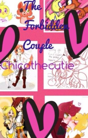 Foxy x chica the forbidden couple by Chicathecutie