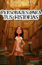 Personajes Para Tu Novela by alejamendoza1592