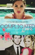 Complicated Love  by viuva-negra