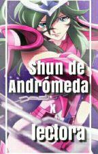 Shun de andromeda x lectora [Editando 0%] by andromeda-chan