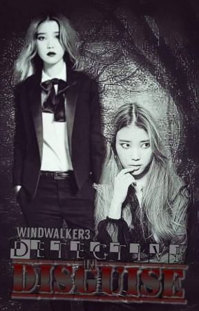 Detective In Disguise (Rewriting) - Prologue - Wattpad
