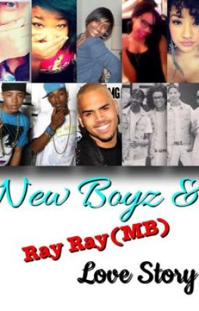 New Boyz & Ray Ray (MB) Love Story Book2 by iJustWriteStories