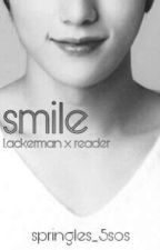 Smile||Levi x Reader by Springles_5sos
