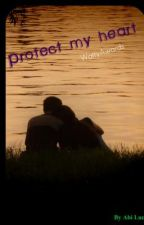 Protect My Heart  -WattyAward by -Groovy1996-