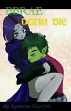 BBRAE Story: Don't Die by DiCaprioDaddy