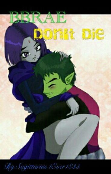 BBRAE Story: Don't Die