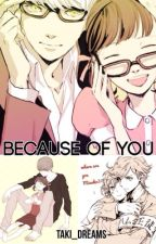Because Of You (Persona 3 and Persona 4 Fanfiction) by Taki_dreams