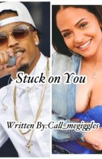 Stuck On You(August Alsina) by call_megiggles