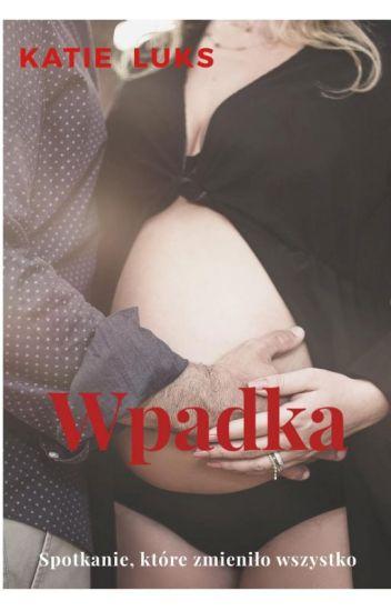 """""""Wpadka"""""""