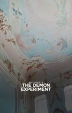 The Demon Experiment  ⌱ ¢αѕтιєℓ by skyIord