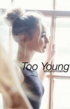 Too Young (slow updates) by saveyourroses