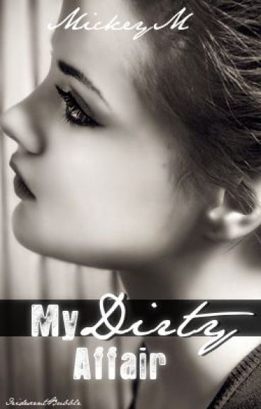 My Dirty Affair (NEW AND IMPROVED VERSION!)