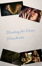 Waiting for Dean Winchester (Chestervelle) by WritingDreamer