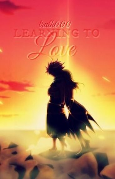Learning to Love {NEW FAIRY TAIL NALU FAN-FICTION!!!!!!!!}