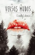 Versos mudos. by LoudlySilence