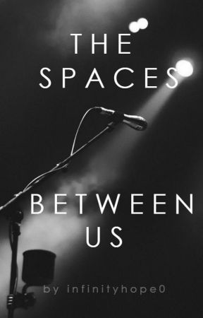 The Spaces Between Us [l.p.] by infinityhope0