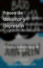 frases de desamor y depresión by alexito_franco