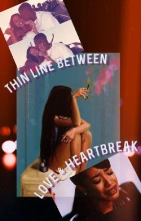 A Thin Line Between Love & Heartbreak (Royce) by PurplehontasBaby