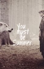 You Must Be Summer>> t.s. by vinnydipersio
