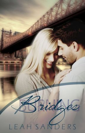 Burning Bridges by leahsandersauthor