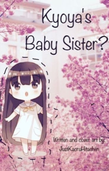 Kyoyas Baby Sister?! **HIATUS**