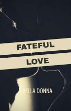 FATED LOVE by donnaimoetz_2010