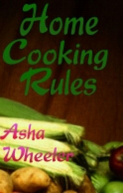 Home Cooking Rules by AshaWheeler