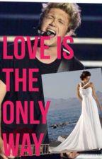 Love is the only way by ciiiiiiiiiile