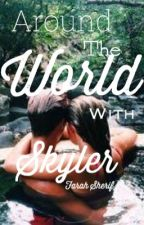 Around The World With Skyler by Farah-Sherif